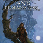 [PDF] [EPUB] Tanis, the Shadow Years (Dragonlance: Preludes  #6; Preludes II, #3) Download