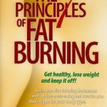 [PDF] [EPUB] The 7 Principles of Fat Burning: Lose the Weight. Keep It Off. Download