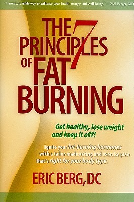 [PDF] [EPUB] The 7 Principles of Fat Burning: Lose the Weight. Keep It Off. Download by Eric   Berg