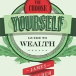[PDF] [EPUB] The Choose Yourself Guide To Wealth Download