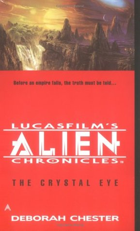 [PDF] [EPUB] The Crystal Eye (LucasFilm's Alien Chronicles, #3) Download by Deborah Chester