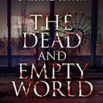 [PDF] [EPUB] The Dead and Empty World (The Forest of Hands and Teeth, #0.1-0.4) Download