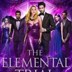 [PDF] [EPUB] The Elemental Trial (The Faerie Race #2) Download