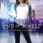 [PDF] [EPUB] The End of Magic (The Witches of Echo Park, #3) Download
