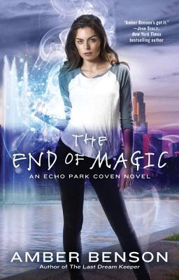 [PDF] [EPUB] The End of Magic (The Witches of Echo Park, #3) Download by Amber Benson