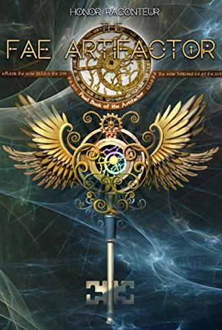 [PDF] [EPUB] The Fae Artifactor (The Artifactor #5) Download by Honor Raconteur