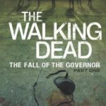 [PDF] [EPUB] The Fall of the Governor: Part One (The Walking Dead #3) Download