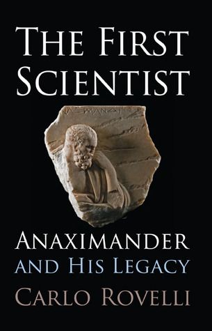 [PDF] [EPUB] The First Scientist: Anaximander and His Legacy Download by Carlo Rovelli