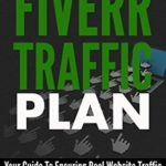 [PDF] [EPUB] The Fiverr Traffic Plan: Your Guide To Ensuring Real Website Traffic From The Fiverr Platform Download