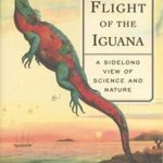 [PDF] [EPUB] The Flight of the Iguana: A Sidelong View of Science and Nature Download