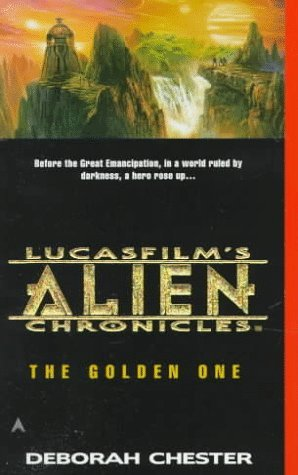 [PDF] [EPUB] The Golden One (LucasFilm's Alien Chronicles, #1) Download by Deborah Chester