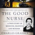 [PDF] [EPUB] The Good Nurse: A True Story of Medicine, Madness, and Murder Download