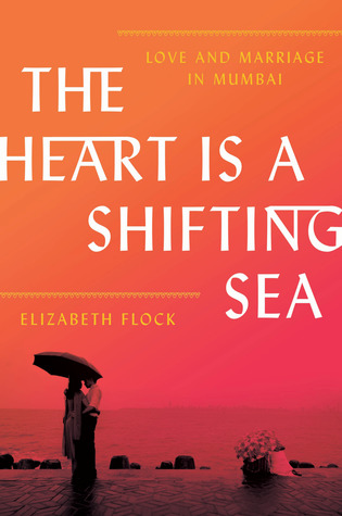 [PDF] [EPUB] The Heart Is a Shifting Sea: Love and Marriage in Mumbai Download by Elizabeth  Flock