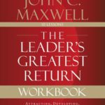 [PDF] [EPUB] The Leader's Greatest Return Workbook: Attracting, Developing, and Multiplying Leaders Download
