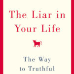 [PDF] [EPUB] The Liar in Your Life: The Way to Truthful Relationships Download