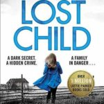 [PDF] [EPUB] The Lost Child: A gripping detective thriller with a heart-stopping twist (Detective Lottie Parker) Download