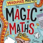 [PDF] [EPUB] The Magic of Maths (Murderous Maths) Download