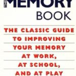 [PDF] [EPUB] The Memory Book: The Classic Guide to Improving Your Memory at Work, at School, and at Play Download