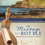 [PDF] [EPUB] The Message in a Bottle Romance Collection: Hope Reaches Across the Centuries Through One Single Bottle, Inspiring Five Romances Download