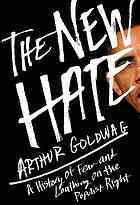 [PDF] [EPUB] The New Hate: A History of Fear and Loathing on the Populist Right Download by Arthur Goldwag