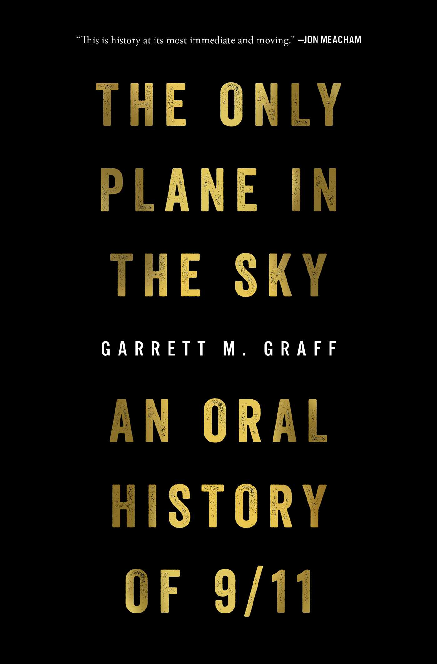 [PDF] [EPUB] The Only Plane in the Sky: An Oral History of 9 11 Download by Garrett M. Graff