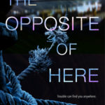 [PDF] [EPUB] The Opposite of Here Download