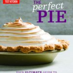 [PDF] [EPUB] The Perfect Pie: Your Ultimate Guide to Classic and Modern Pies, Tarts, Galettes, and More Download