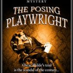 [PDF] [EPUB] The Posing Playwright: Oscar Wilde's trial is the scandal of the century… (Esther and Jack Enright Mystery #5) Download