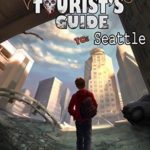 [PDF] [EPUB] The Post-Apocalyptic Tourist's Guide to Seattle Download