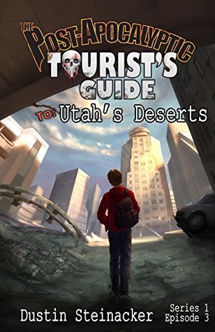 [PDF] [EPUB] The Post-Apocalyptic Tourist's Guide to Utah's Deserts Download by Dustin Steinacker