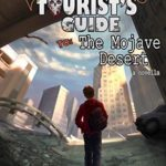 [PDF] [EPUB] The Post-Apocalyptic Tourist's Guide to the Mojave Desert Download
