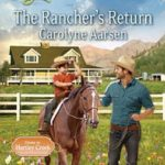 [PDF] [EPUB] The Rancher's Return (Home to Hartley Creek, #1) Download