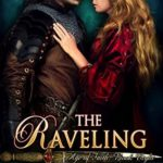 [PDF] [EPUB] The Raveling (Age of Faith, #8) Download