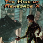 [PDF] [EPUB] The Rise of Renegade X Download