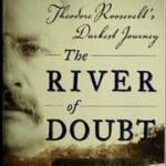 [PDF] [EPUB] The River of Doubt: Theodore Roosevelt's Darkest Journey Download
