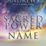 [PDF] [EPUB] The Sacred Power in Your Name: Using Your Name for Personal Empowerment and Healing Download
