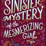 [PDF] [EPUB] The Sinister Mystery of the Mesmerizing Girl (The Extraordinary Adventures of the Athena Club, #3) Download