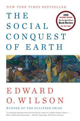 [PDF] [EPUB] The Social Conquest of Earth Download by Edward O. Wilson