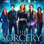 [PDF] [EPUB] The Sorcery Trial (The Faerie Race #1) Download