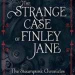 [PDF] [EPUB] The Strange Case of Finley Jayne (Steampunk Chronicles, #0.5) Download