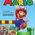 [PDF] [EPUB] The Super World of Mario: The Ultimate Unofficial Guide to Super Mario(r) Download