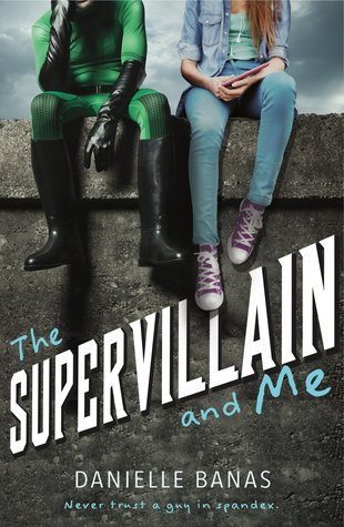 [PDF] [EPUB] The Supervillain and Me Download by Danielle Banas