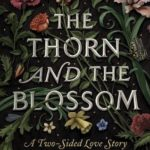 [PDF] [EPUB] The Thorn and the Blossom: A Two-Sided Love Story Download