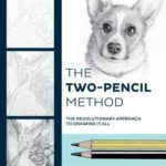 [PDF] [EPUB] The Two-Pencil Method: The Revolutionary Approach to Drawing It All Download