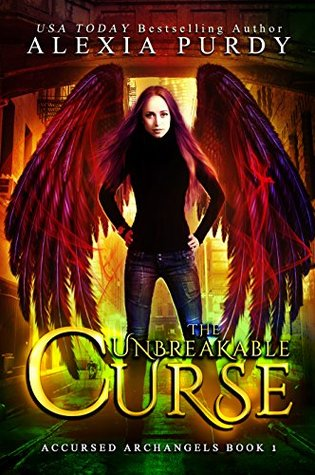 [PDF] [EPUB] The Unbreakable Curse (Accursed Archangels, #1) Download by Alexia Purdy