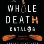 [PDF] [EPUB] The Whole Death Catalog: A Lively Guide to the Bitter End Download