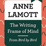 [PDF] [EPUB] The Writing Frame of Mind: From Bird by Bird (A Vintage Short) Download
