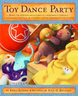 [PDF] [EPUB] Toy Dance Party: Being the Further Adventures of a Bossyboots Stingray, a Courageous Buffalo, and a Hopeful Round Someone Called Plastic  (Toys, #2) Download by Emily Jenkins