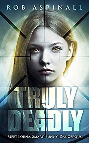 [PDF] [EPUB] Truly Deadly: (Book 1: Spy and Assassin Action Thriller Series) Download by Rob Aspinall