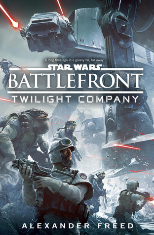 [PDF] [EPUB] Twilight Company (Star Wars: Battlefront, #1) Download by Alexander Freed